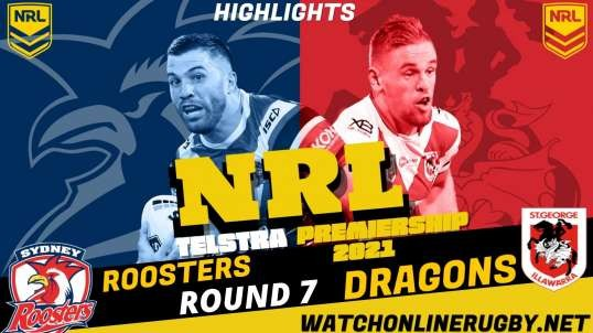 Roosters vs Dragons Highlights RD 7 NRL Rugby