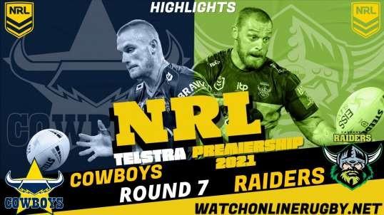 Cowboys vs Raiders Highlights NRL Rugby RD 7