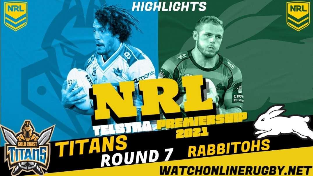 Titans vs Rabbitohs Match Highlights Round 7 2021 NRL Rugby