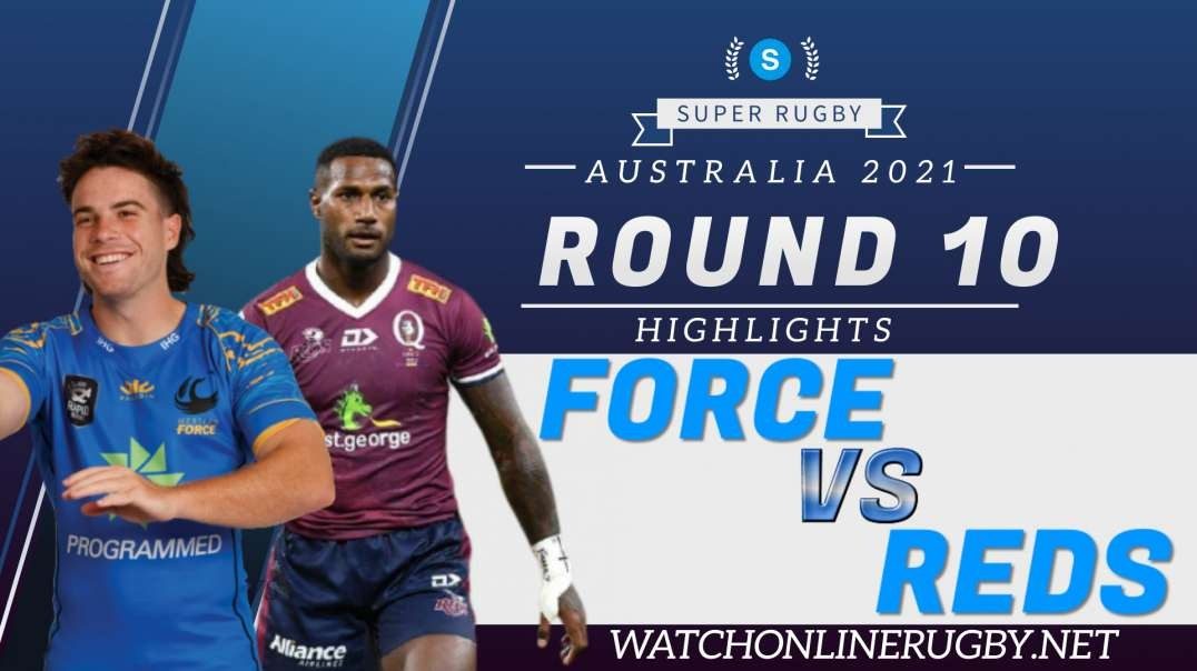 Force VS Reds Rd 10 Highlights 2021 Super Rugby AU