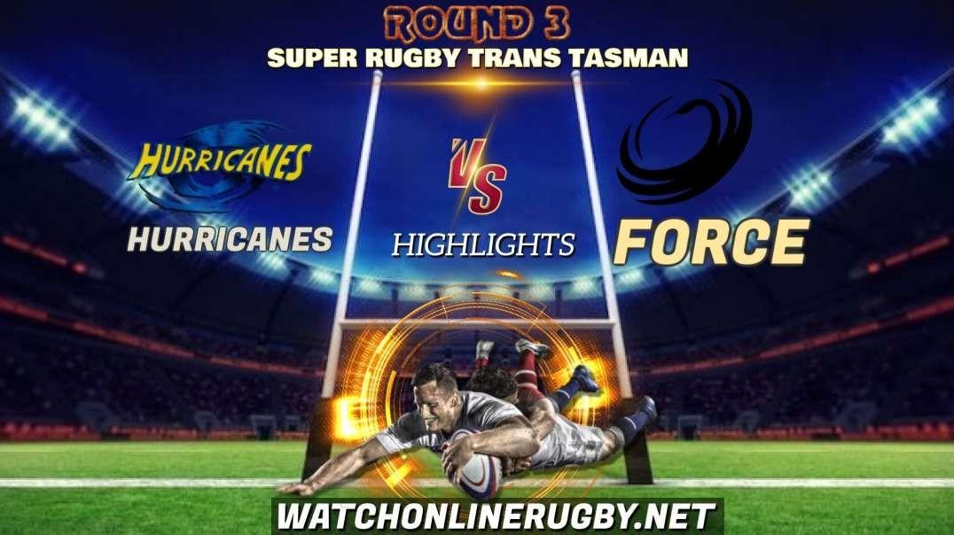 Hurricanes vs Force RD 3 Highlights 2021 Super Rugby Trans Tasman