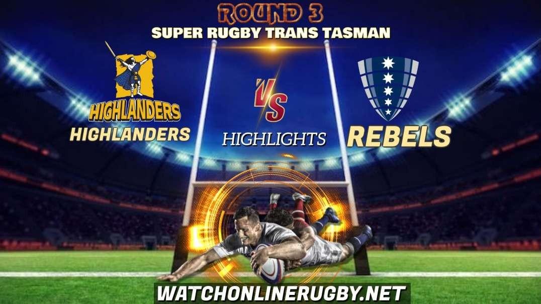 Highlanders vs Rebels RD 3 Highlights  2021 Super Rugby Trans Tasman