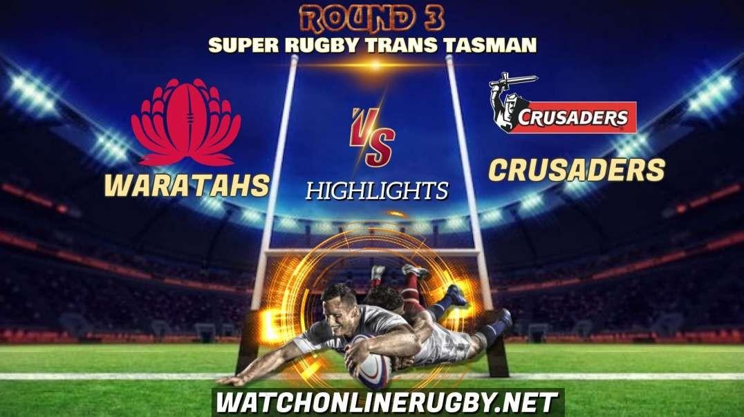 NSW Waratahs vs Crusaders RD 3 Highlights 2021 Super Rugby Trans Tasman