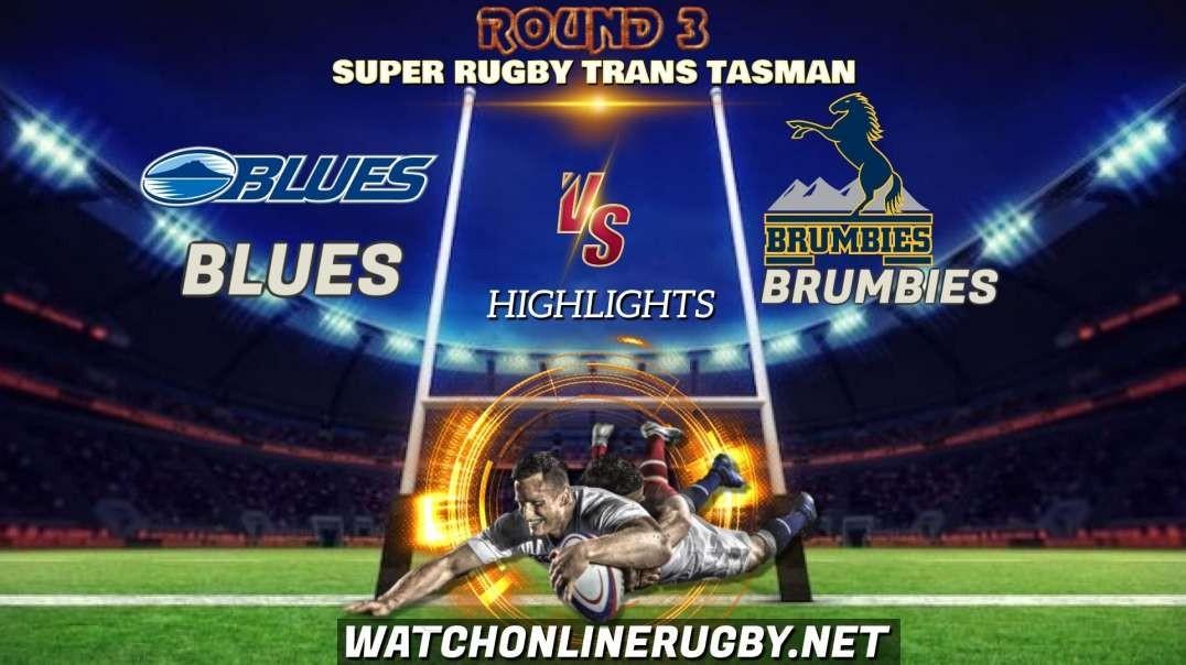 Blues vs Brumbies RD 3 Highlights 2021 Super Rugby Trans Tasman