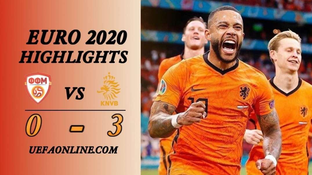 North Macedonia vs Netherlands Highlights   UEFA Euro 2020