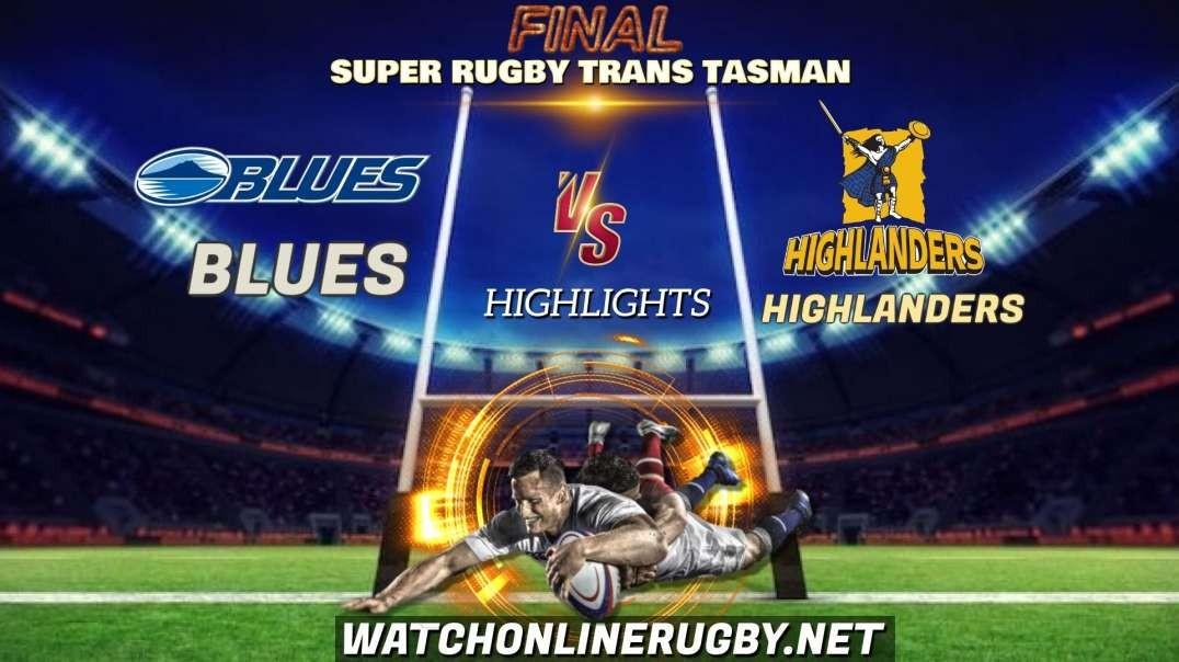 Blues vs Highlanders Final Highlights 2021 Super Rugby Trans Tasman