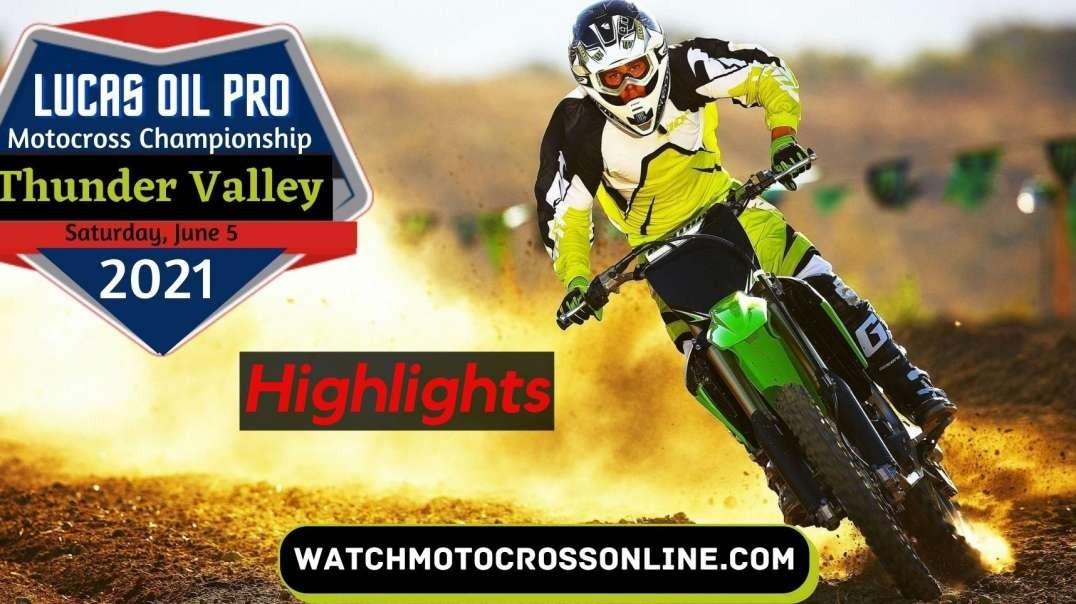 Thunder Valley Motocross Highlights 2021