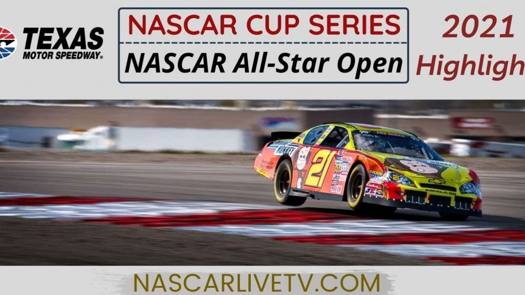 All-Star Open Highlights NASCAR Cup Series 2021