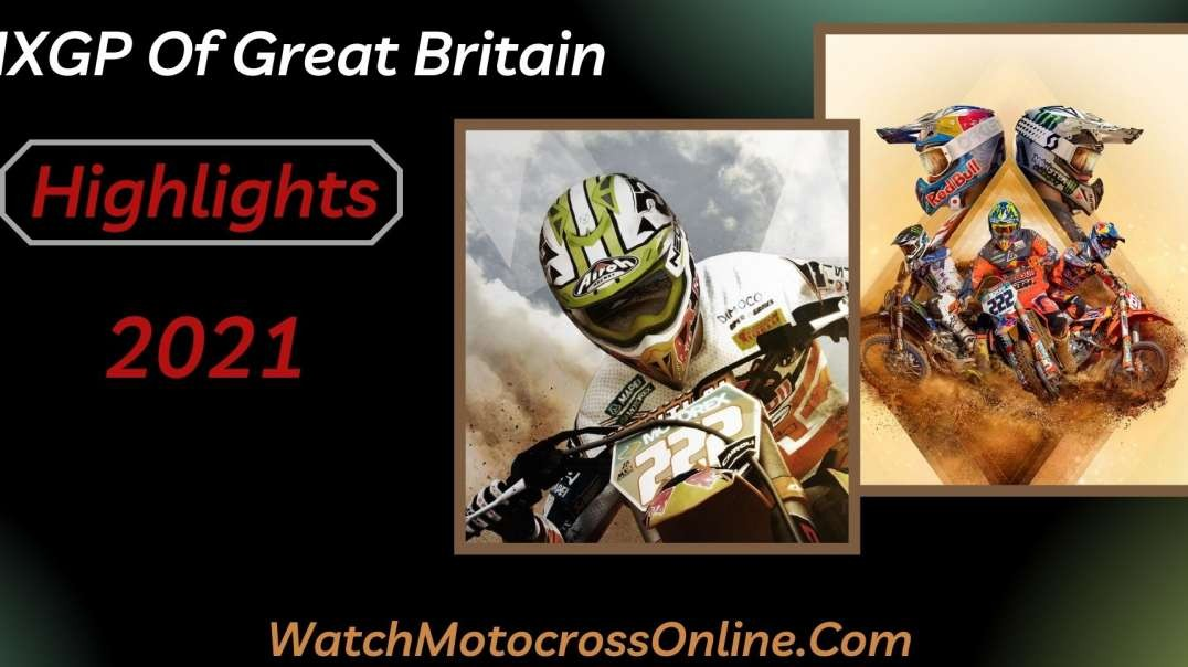 MXGP Of Great Britain Highlights 2021