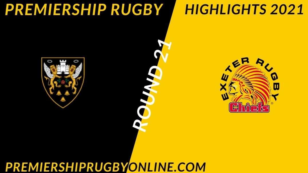 Northampton Saints vs Exeter Chiefs RD 21 Highlights 2021 Premiership Rugby