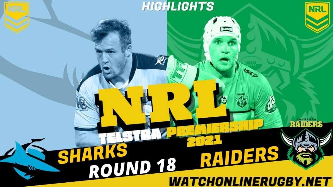 Raiders vs Sharks RD 18 Highlights 2021 NRL Rugby