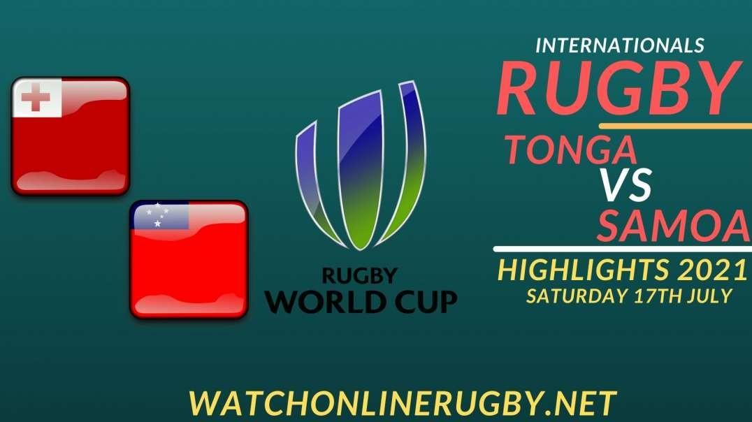 Tonga vs Samoa Highlights 2021 Internationals Rugby