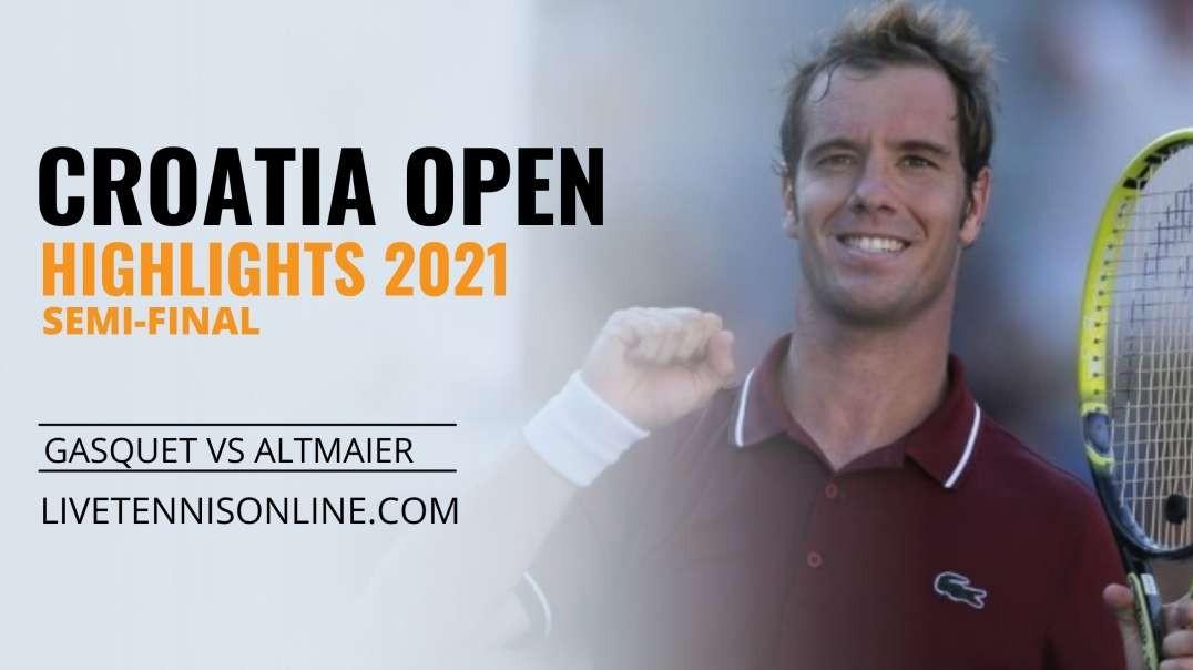 R. Gasquet vs D. Altmaier S-F Highlights 2021 | Croatia Open