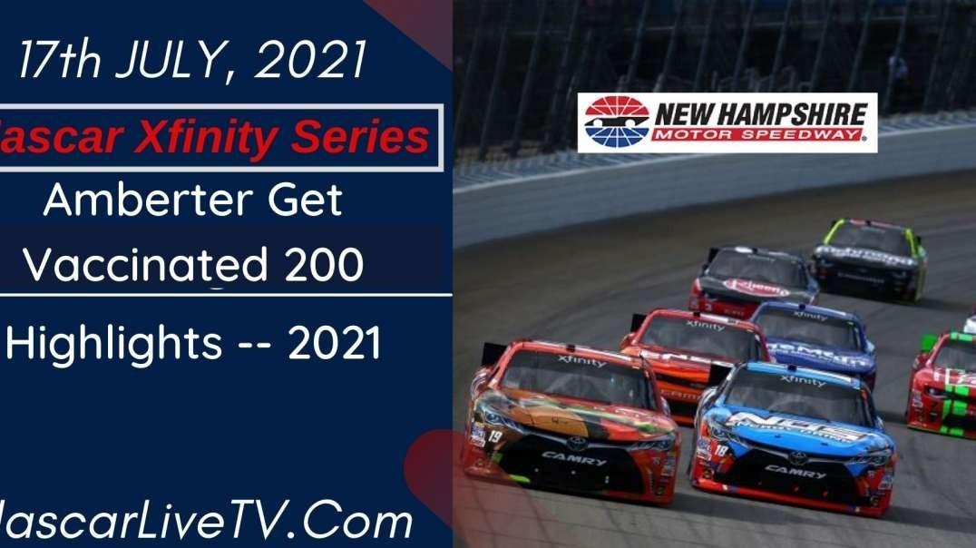 Amberter Get Vaccinated 200 Highlights NASCAR Xfinity 2021