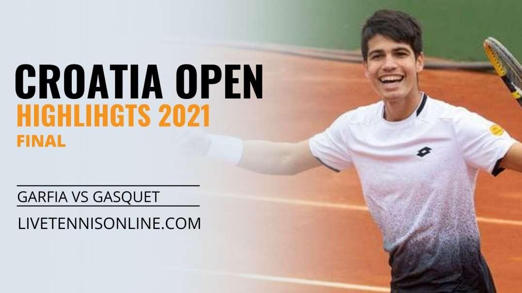 C. Garfia vs R. Gasquet Final Highlights 2021 | Croatia Open