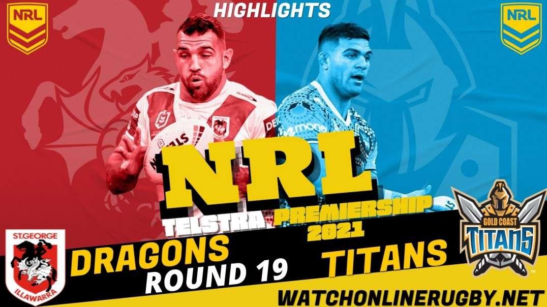 Dragons vs Titans RD 19 Highlights 2021 NRL Rugby