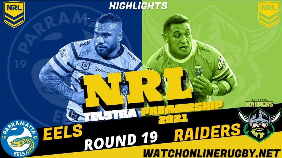 Eels vs Raiders RD 19 Highlights 2021 NRL Rugby