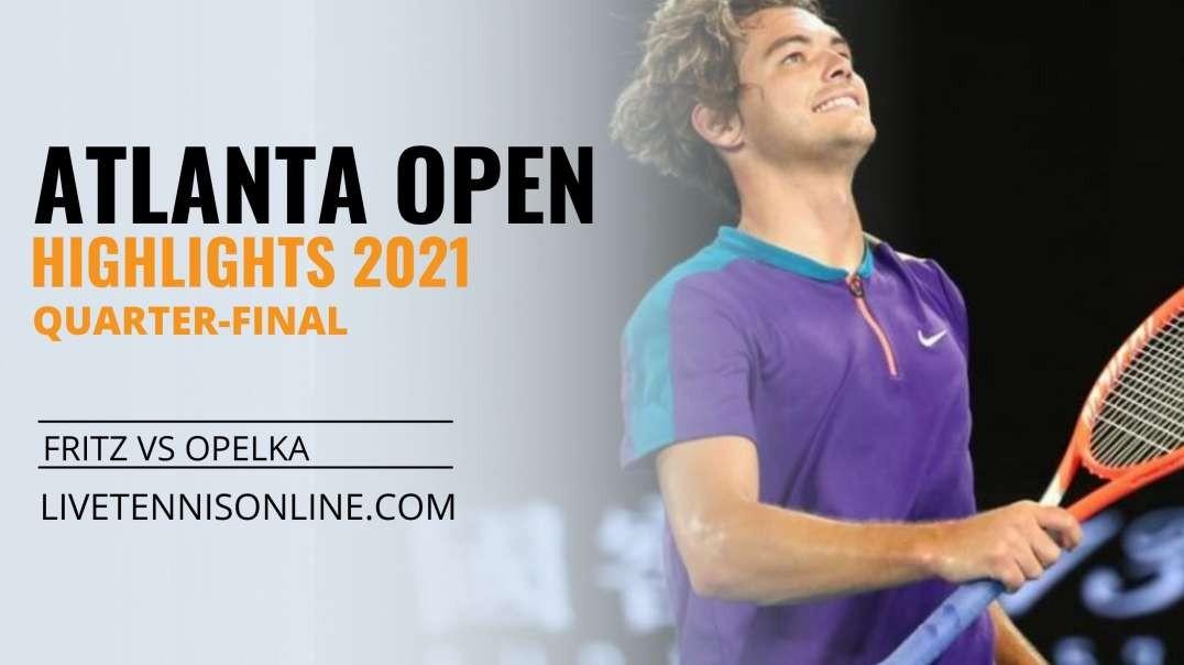 T. Fritz vs R. Opelka Q-F Highlights 2021 | Atlanta Open