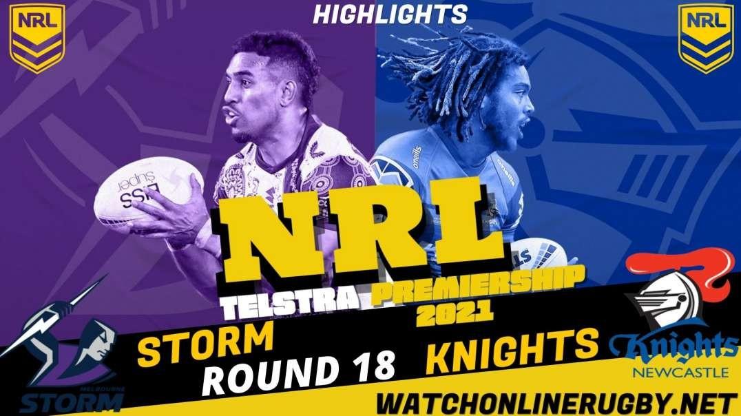 Storm vs Knights RD 18 Highlights 2021 NRL Rugby