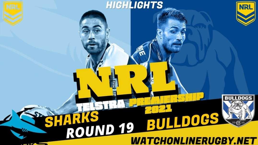 Bulldogs vs Sharks RD 19 Highlights 2021 NRL Rugby