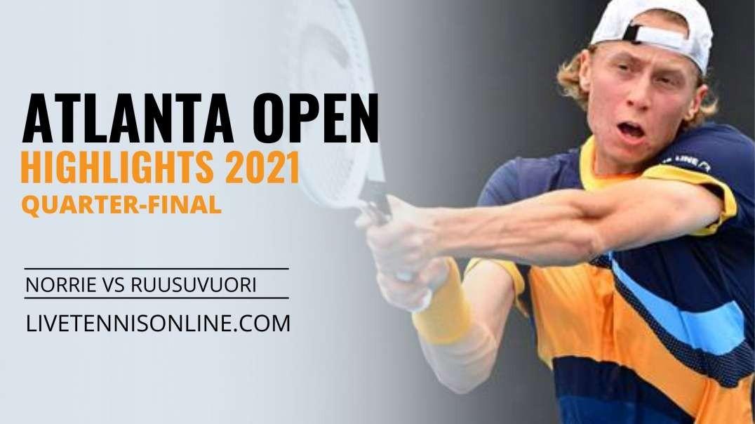 C. Norrie vs E. Ruusuvuori Q-F Highlights 2021 | Atlanta Open