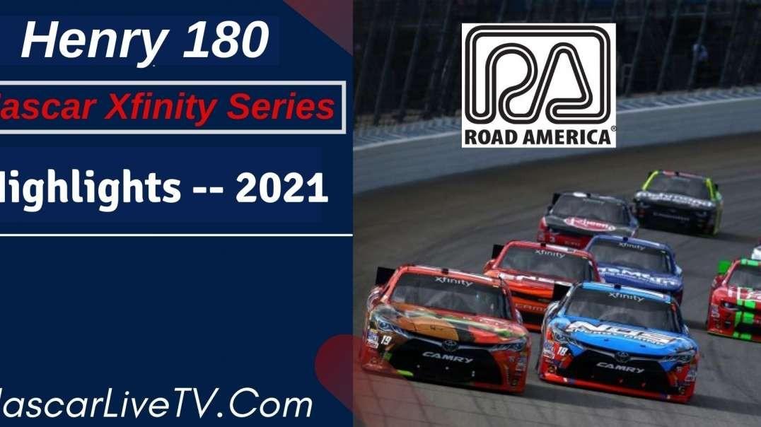 Henry 180 Highlights NASCAR Xfinity Series 2021