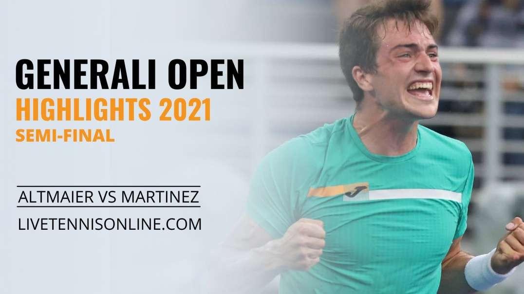 D. Altmaier vs P. Martinez S-F Highlights 2021 | Generali Open