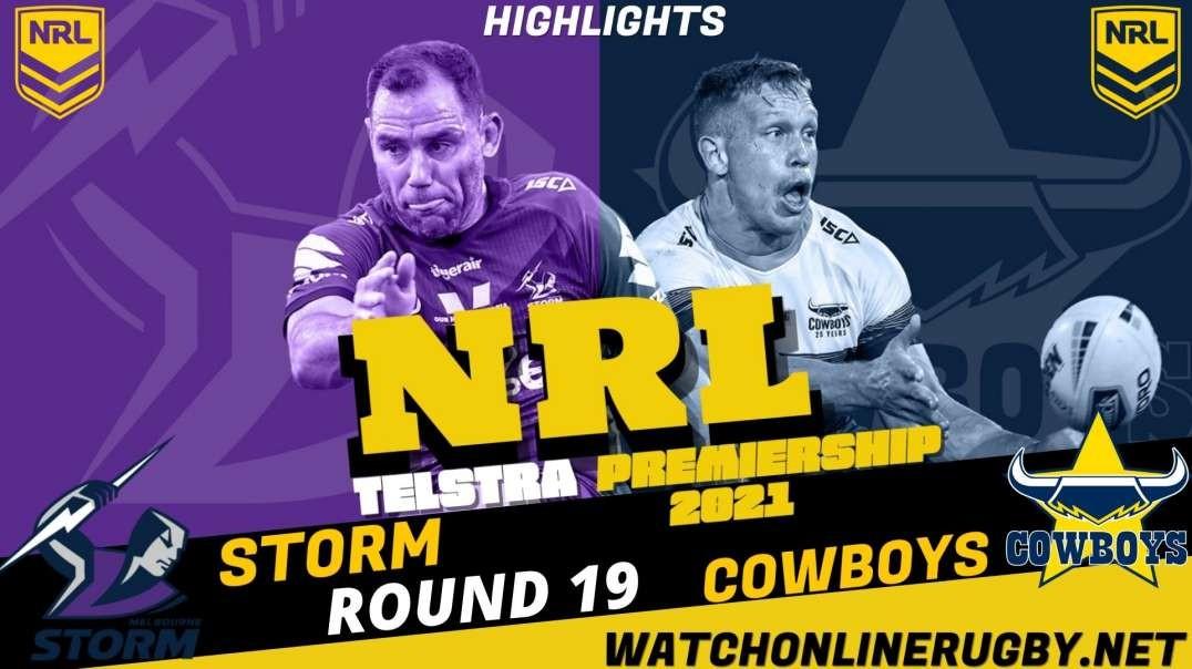 Cowboys vs Storm RD 19 Highlights 2021 NRL Rugby