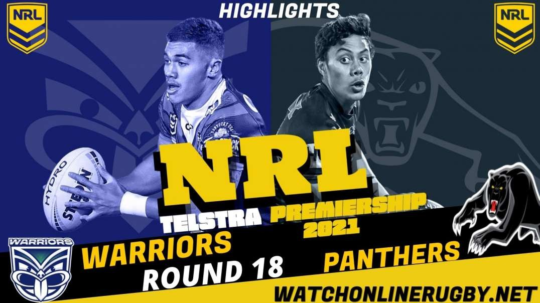 Warriors vs Panthers RD 18 Highlights 2021 NRL Rugby