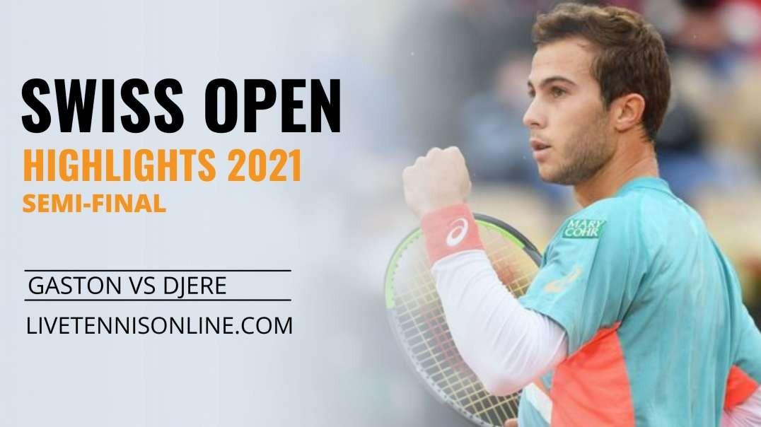 H. Gaston vs L. Djere S-F Highlights 2021 | Swiss Open