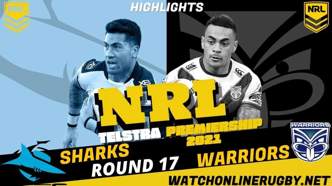 Sharks vs Warriors RD 17 Highlights 2021 NRL Rugby
