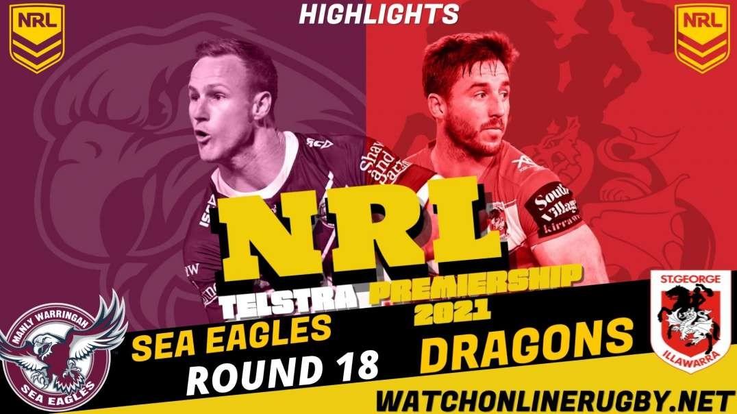 Sea Eagles vs Dragons RD 18 Highlights 2021 NRL Rugby