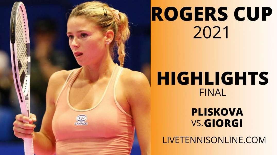 K. Pliskova vs C. Giorgi Final Highlights 2021 | Rogers Cup