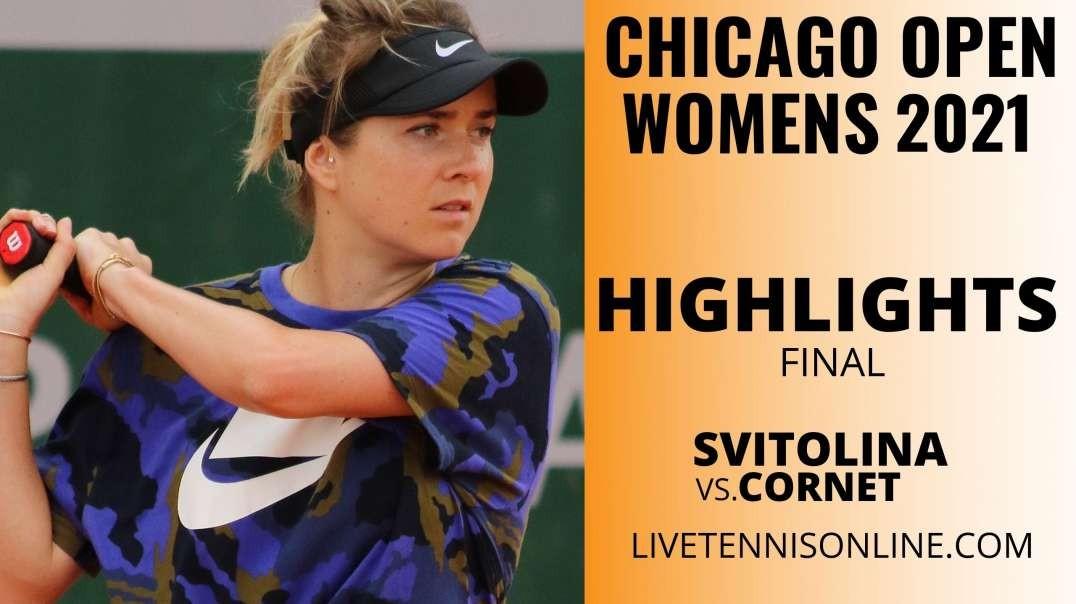 E. Svitolina vs A. Cornet Final Highlights 2021 | Chicago Open