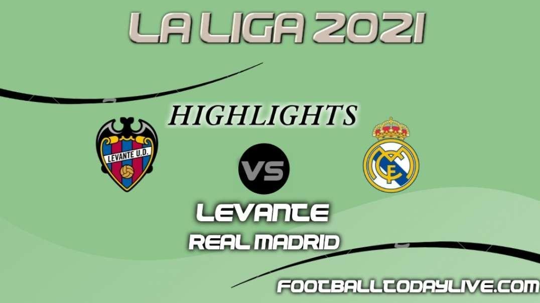 Levante vs Real Madrid Highlihgts 2021 | La Liga