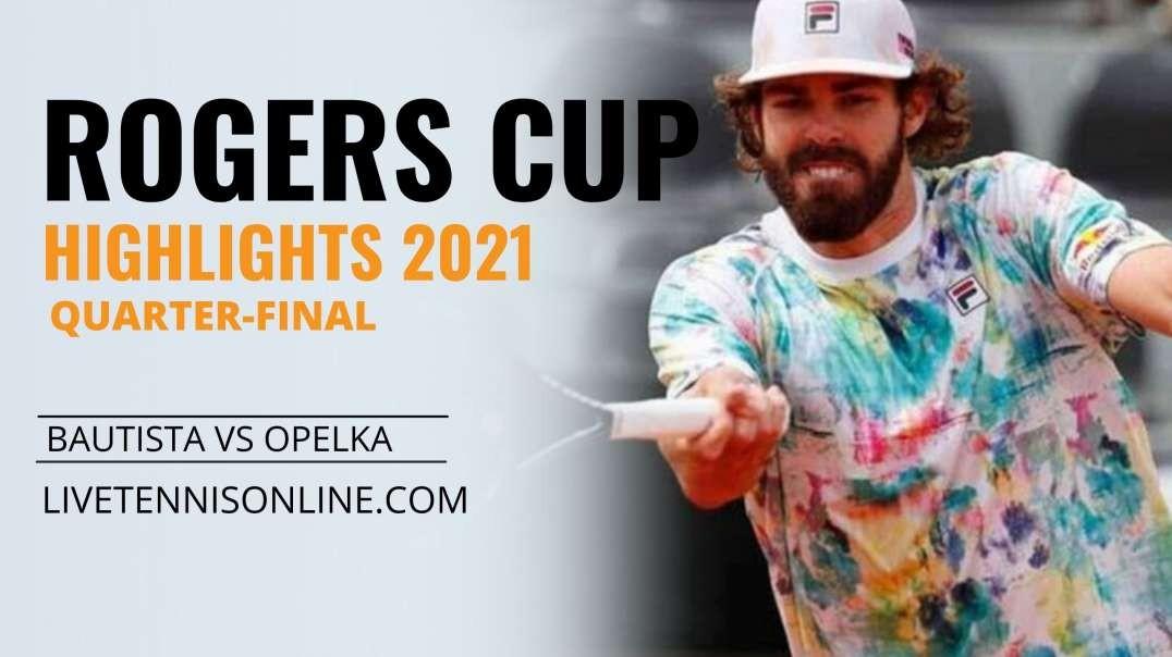 R. Bautista vs R. Opelka Q-F Highlights 2021 | Rogers Cup