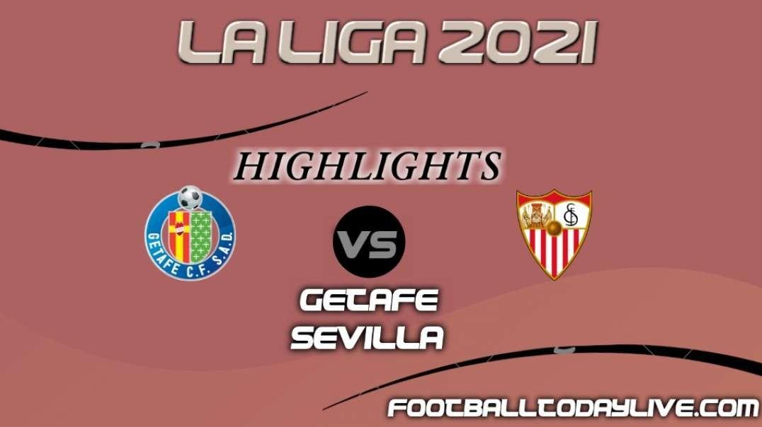 Getafe vs Sevilla Highlights 2021   La Liga