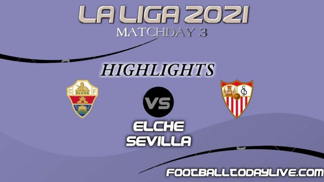 Elche vs Sevilla Highlights 2021   La Liga Matchday 3