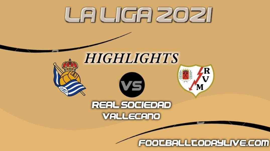 Real Sociedad vs Vallecano Highlights 2021   La Liga