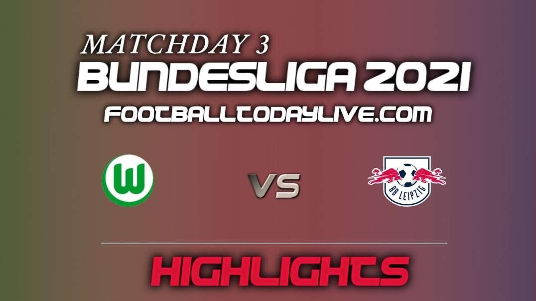 Wolfsburg vs RB Leipzig Highlights 2021 | Bundesliga Week 3
