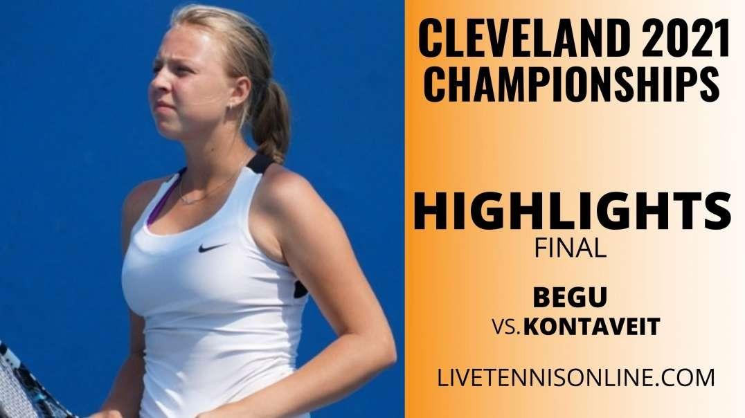 I. Begu vs A. Kontaveit Final Highlights 2021 | Cleveland Championship