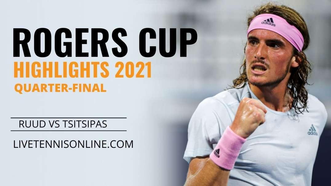 C. Ruud vs S. Tsitsipas Q-F Highlights 2021 | Rogers cup