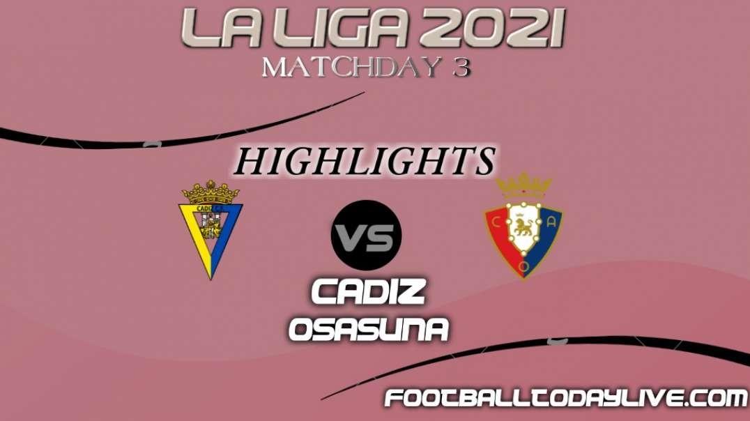 Cadiz vs Osasuna Highlights 2021   La Liga Matchday 3