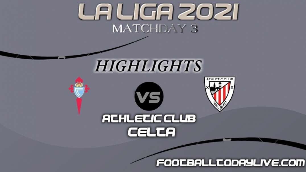 Celta vs Athletic Bilbao Highlights 2021   La Liga Matchday 3
