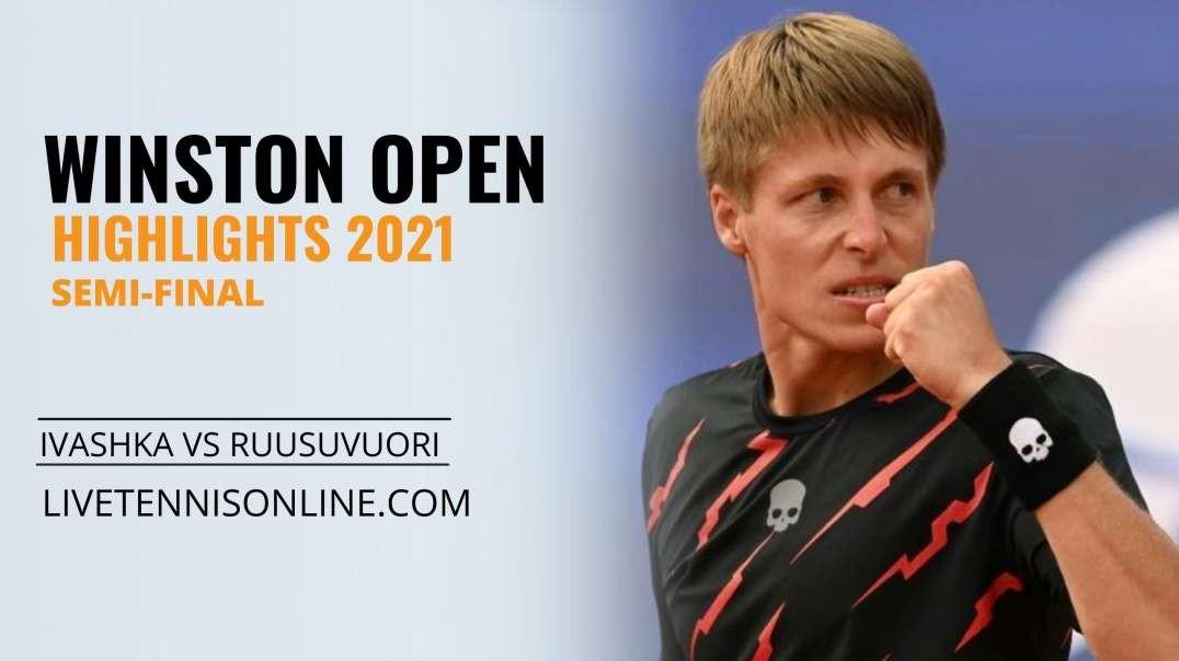 I. Ivashka vs E. Ruusuvuori S-F Highlights 2021 | Winston Open