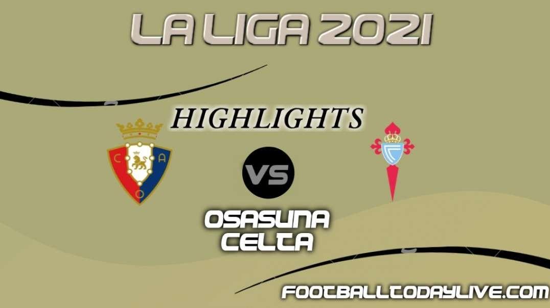 Osasuna vs Celta Highlights 2021   La Liga
