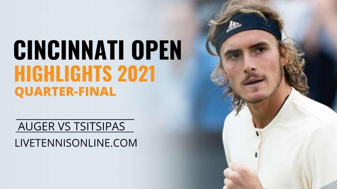 F. Auger vs S. Tsitsipas Q-F Highlights 2021 | W&S Open
