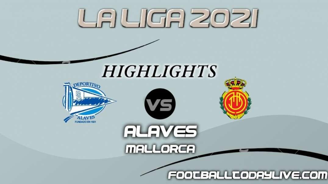 Alaves vs Mallorca Highlights 2021   La Liga