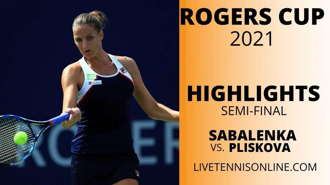 A. Sabalenka vs K. Pliskova S-F Highlights 2021 | Rogers Cup