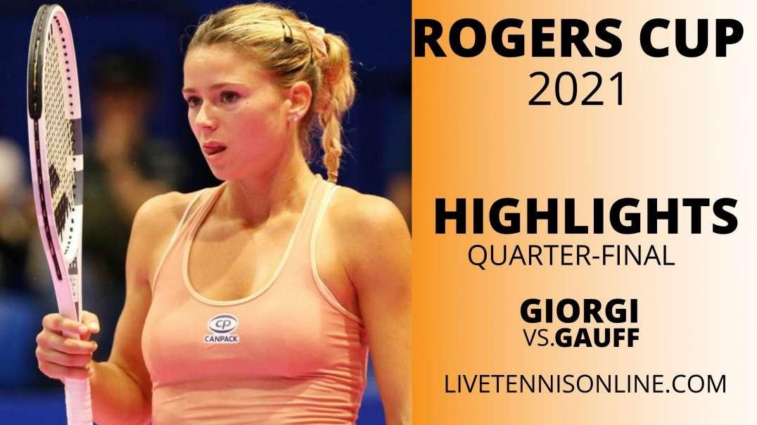 C. Giorgi vs C. Gauff Q-F Highlights 2021 | Rogers Cup